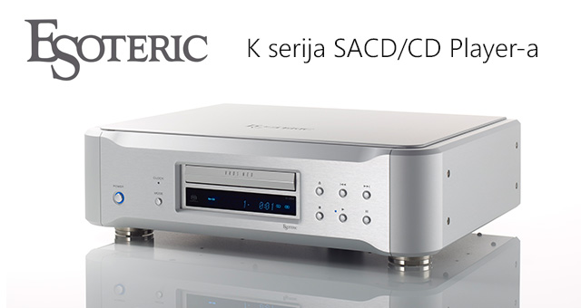 ESOTERIC – K serija SACD/CD Player-a