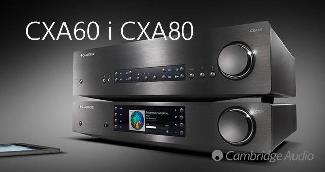 Na novi način integrirana pojačala Cambridge Audio CXA60 i CXA80