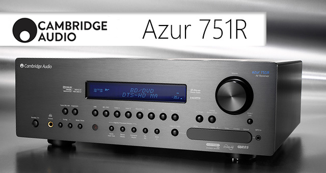 Cambridge Audio Azur 751R upsampling AV receiver