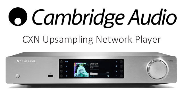 Cambridge Audio CXN Upsampling Network Player