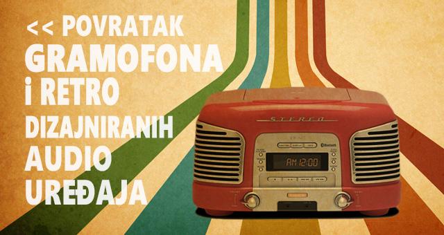 Povratak gramofona i retro dizajniranih audio uređaja