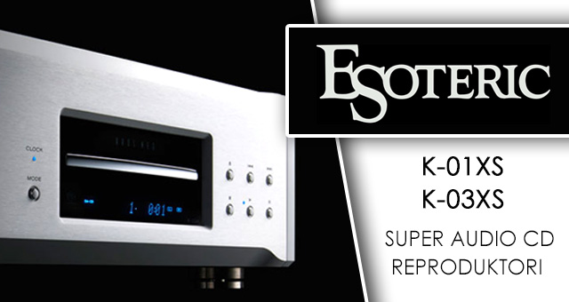 Esoteric K-01Xs i K-03Xs super audio CD reproduktori