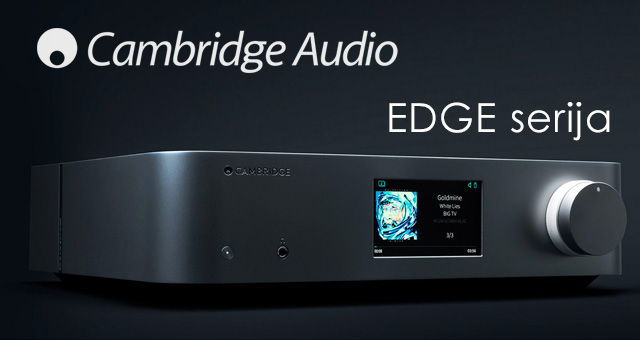 Cambridge Audio Edge – 50 godina na vrhu