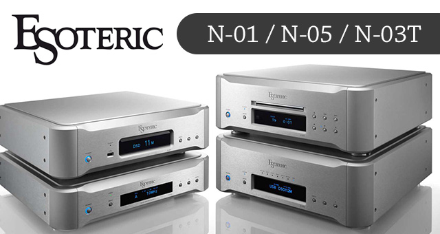 Esoteric N-01 / N-05 mrežni reproduktori i N-03T mrežni audio transport