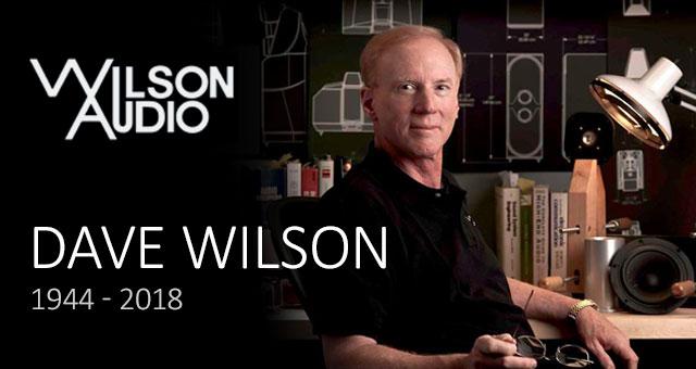 R.I.P. Dave Wilson, Wilson Audio