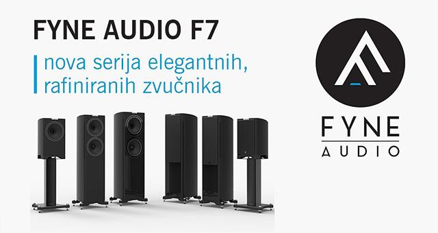 Fyne Audio F7 – nova serija elegantnih, rafiniranih zvučnika