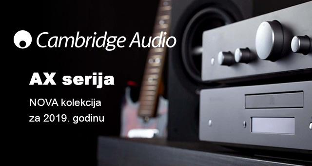 Cambridge Audio – nova kolekcija AX uređaja za 2019. godinu