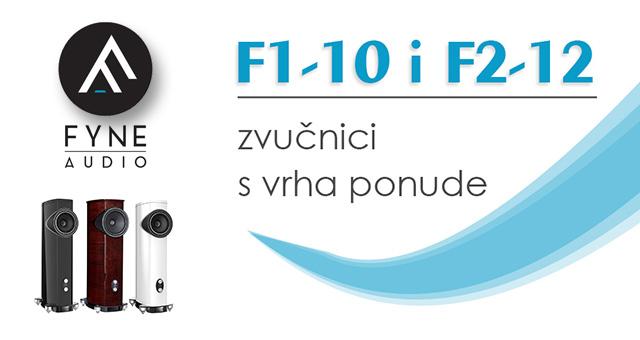 Fyne Audio – F1-10 i F2-12 zvučnici s vrha ponude