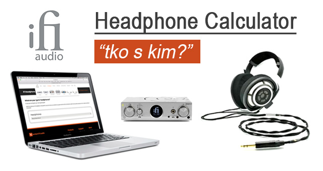 iFi Headphone Calculator – tko s kim