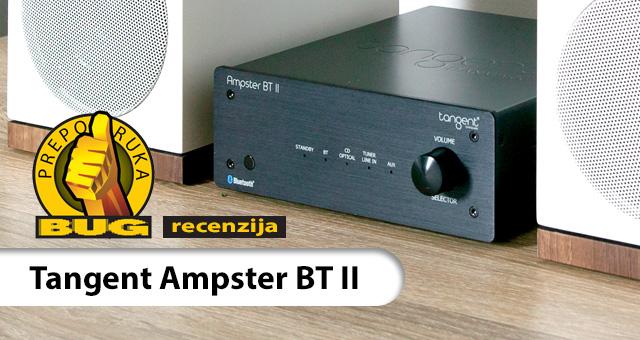 BUG RECENZIJA – Tangent Ampster BT II – Za na stol, a može i sa strane!