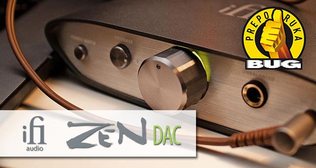 Moćni metalac – iFi Audio ZEN DAC (BUG recenzija)