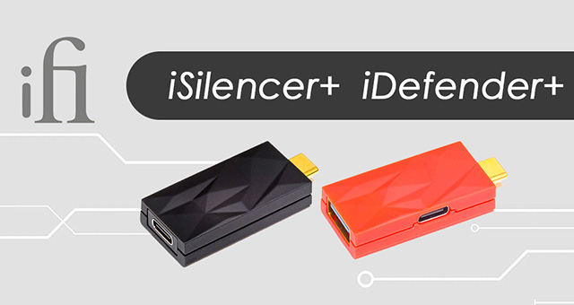 iFi iSilencer+ i iDefender+ – oslobodite USB audio blaženi zvuk bez buke