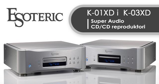 ESOTERIC K-01XD i  K-03XD – Super Audio CD/CD reproduktori