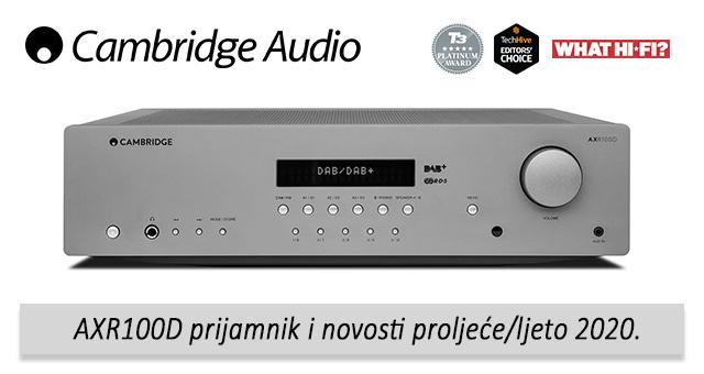 Cambridge Audio – AXR100D prijamnik i novosti proljeće/ljeto 2020.