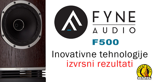 Fyne Audio F500 – Inovativne tehnologije, izvrsni rezultati! (BUG)