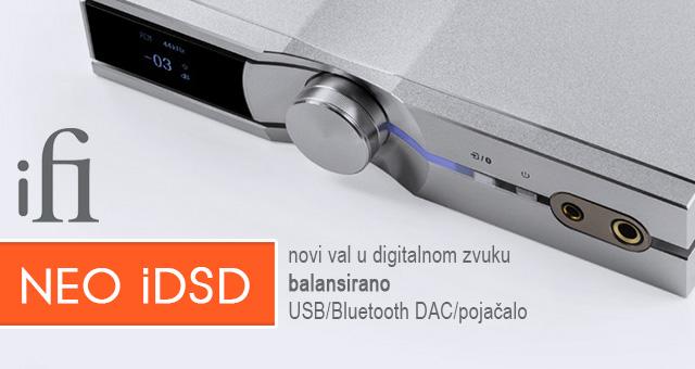 iFi NEO iDSD: novi val u digitalnom zvuku – balansirano USB/Bluetooth DAC/pojačalo