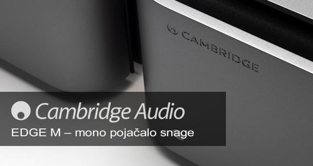 Cambridge Audio EDGE M – mono pojačalo snage
