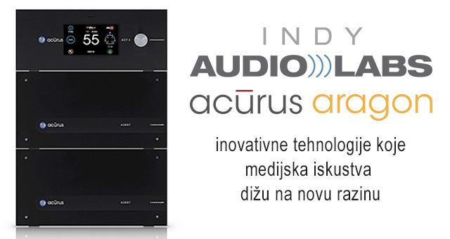 Indy Audio Labs – Acurus i Aragon – inovativne tehnologije koje medijska iskustva dižu na novu razinu