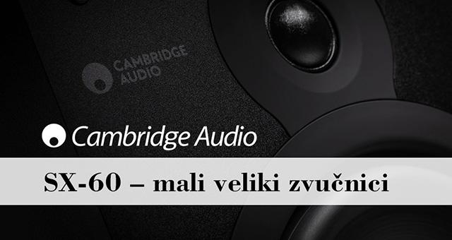 Cambridge Audio SX-60 – mali veliki zvučnici