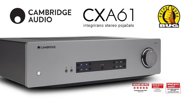 Cambridge Audio CXA61 – Novo lice dugogodišnje uzdanice – BUG recenzija