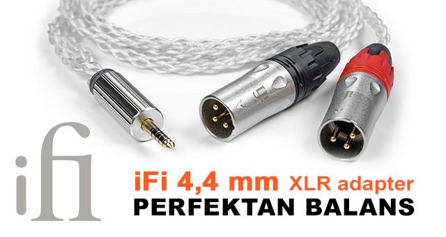 iFi Audio 4,4 mm / XLR adapter – perfektan balans